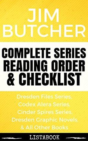 Jim Butcher Series Reading Order & Checklist: Series List in Order - The Dresden Files, Codex Alera Series, Cinder Spires, Harry Dresden Books (Listabook Series Order Book 7)