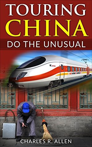 Touring China: Do The Unusual