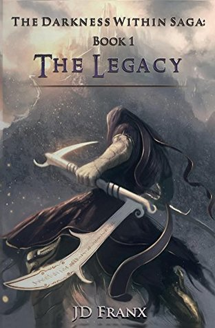 The Legacy (The Darkness Within Saga, # 1)