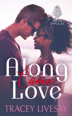 Ebook Along Came Love by Tracey Livesay TXT!
