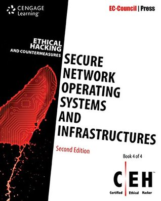 Ethical Hacking and Countermeasures: Secure Network Operating Systems and Infrastructures