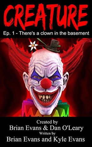 Creature: Episode 1 - There's A Clown In The Basement