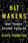 Hit Makers: Why T...