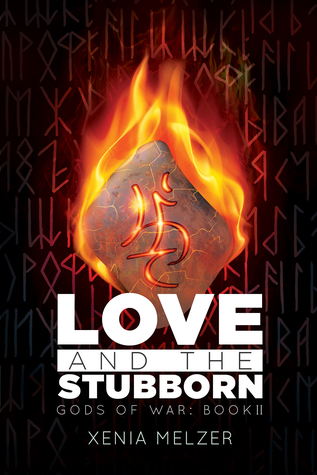 Book Review: Love and the Stubborn (Gods of War: Book II) by Xenia Melzer