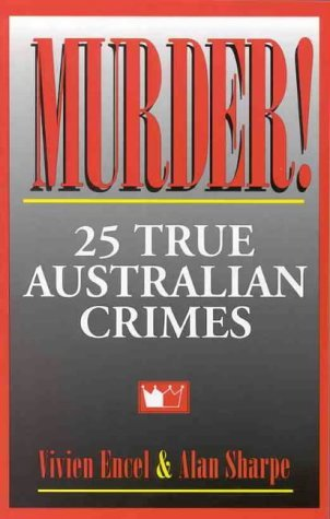 Murder!: 25 True Australian Crimes