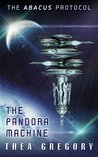 The Pandora Machine (The ABACUS Protocol Book 2)