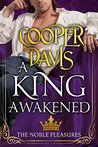 A King Awakened (Noble Pleasures, #2)