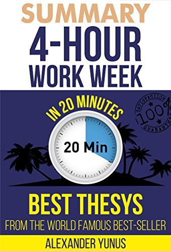 Summary: The 4-hour Workweek: Best Summary Of World Famous Best-Seller For Entrepreneurs in 20 Minutes (Updated and Revised)(The 4 Hour Work Week - Book ... - Passive Income) (The 4 Hour Workweek 1)