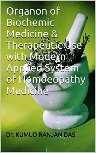 Organon of Biochemic Medicine & Therapeutic Use with Modern Applied System of Homoeopathy Medicine