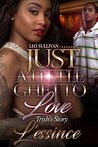 Just A Little Ghetto Love by L'essince