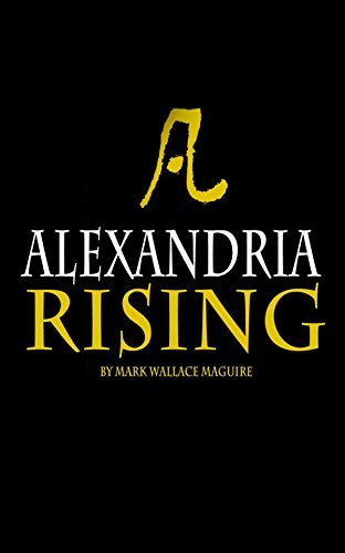 Alexandria Rising: Book 1 of The Alexandria Rising Chronicles