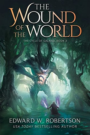 The Wound of the World (The Cycle of Galand #3)