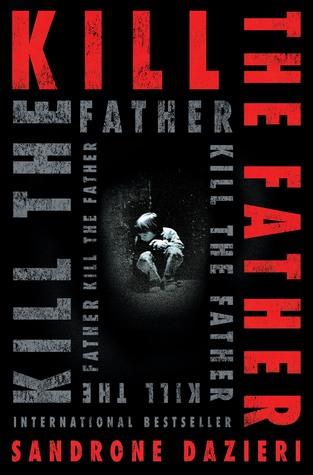 Kill the Father(Colomba Caselli 1)