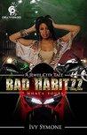 Bad Habitzz: What...