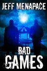 Bad Games by Jeff Menapace