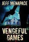 Vengeful Games by Jeff Menapace