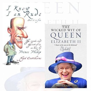 Wicked Wit of Queen Elizabeth II and Prince Philip Collection 2 Books Bundle (Wicked Wit of Queen Elizabeth II [Hardcover], Prince Philip: I Know I am Rude, But It is Fun: The Royal Family and the World at Large - as Seen by Prince Philip)