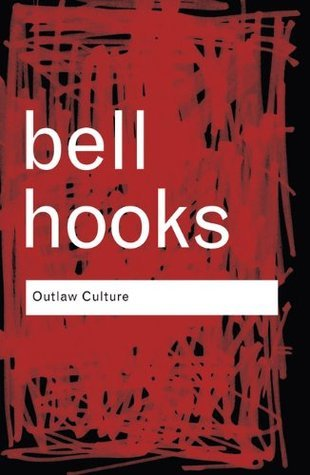 outlaw culture resisting representations by bell hooks 51376