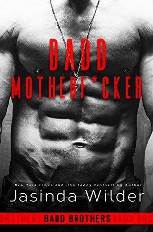 Badd Motherf*cker (Badd Brothers, #1) by Jasinda Wilder