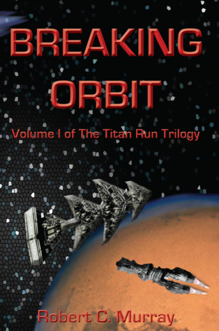 Breaking Orbit by Robert C. Murray