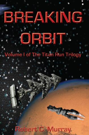 Breaking Orbit by Robert C. Murray