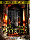 The Reach Between Worlds by C.M.  Hayden