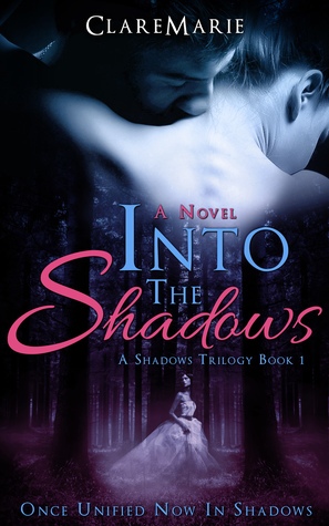 Into The Shadows (The Shadows Trilogy #1)