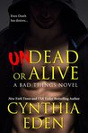 Undead Or Alive (Bad Things, #3)