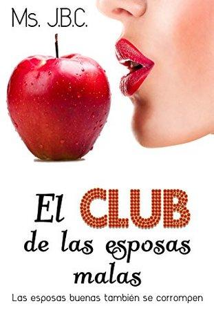 El Club de las Esposas Malas: Las buenas esposas también se corrompen