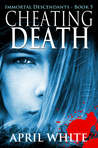 Cheating Death (The Immortal Descendants, #5)