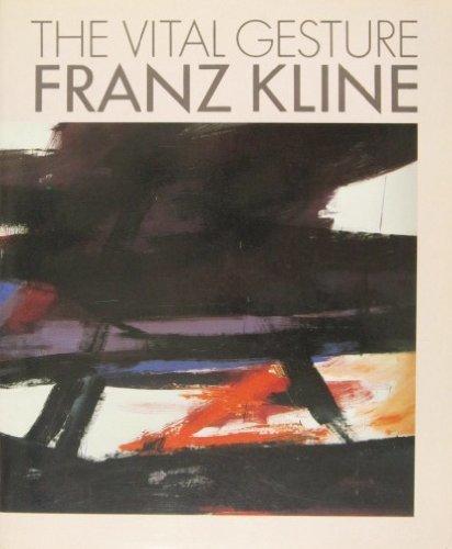 The Vital Gesture: Franz Kline