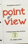 Point of View by Angela Elwell Hunt