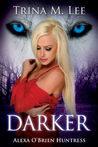 Darker (Alexa O'Brien, Huntress, #6)