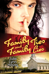 Family Ties and Family Lies by Julie Lynn Hayes