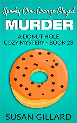 Spooky Choc Orange Glazed Murder (Donut Hole Mystery #23)