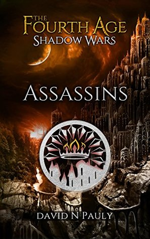 Assassins (The Fourth Age: Shadow Wars, #1)