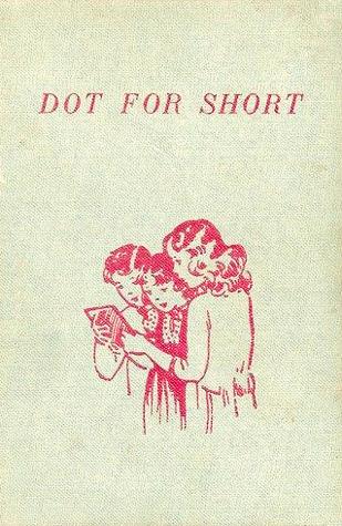 Dot for Short by Frieda Friedman