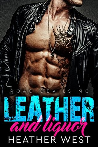 Leather and Liquor: Road Devils MC