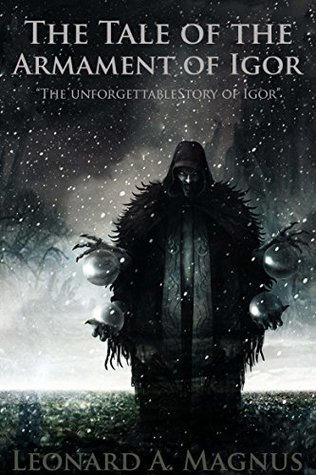 THE TALE OF THE ARMAMENT OF IGOR: A RUSSIAN HISTORICAL EPIC (Slavic and Eastern Europe Legends and Sagas) - Annotated Mythology and Life