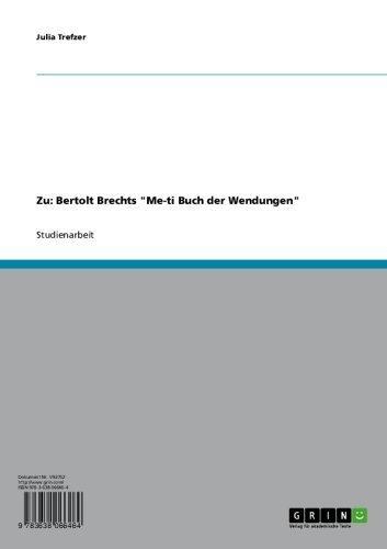 """Zu: Bertolt Brechts """"Me-ti Buch der Wendungen"""""""