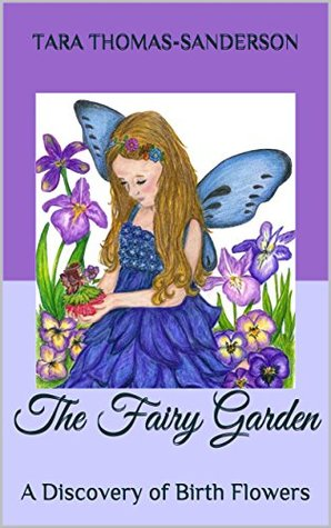 The Fairy Garden: A Discovery of Birth Flowers