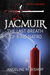 Jacmuir: The Last Breath of...
