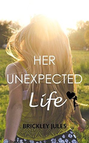 Her Unexpected Life by Brickley Jules