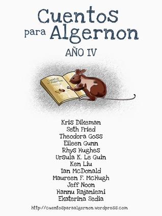 Cuentos para Algernon: Año IV