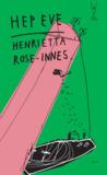 Hep Eve by Henrietta Rose-Innes