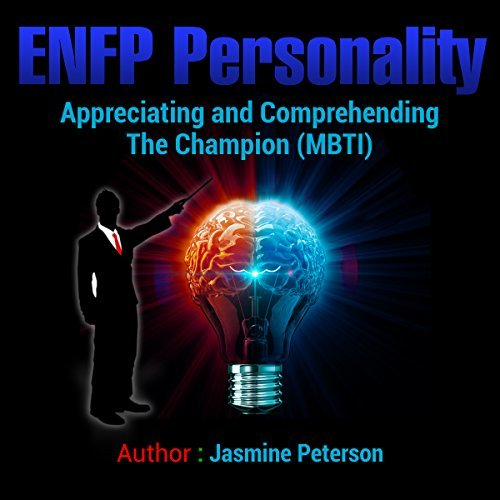 ENFP Personality: Appreciating and Comprehending The Champion