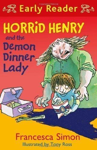 Horrid Henry & the Demon Dinner Lady