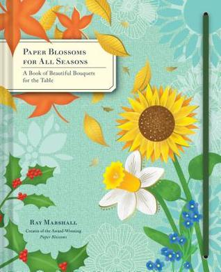 paper-blossoms-for-all-seasons-a-book-of-beautiful-bouquets-for-the-table