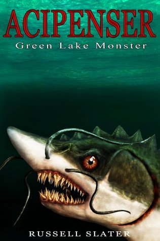 Acipenser: Green Lake Monster