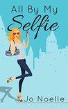 All By My Selfie by Jo Noelle